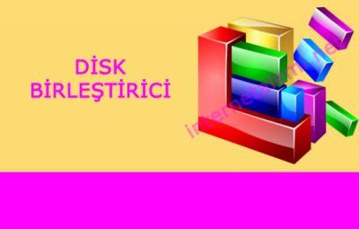 Disk Birleştirici nedir nasıl yapılır
